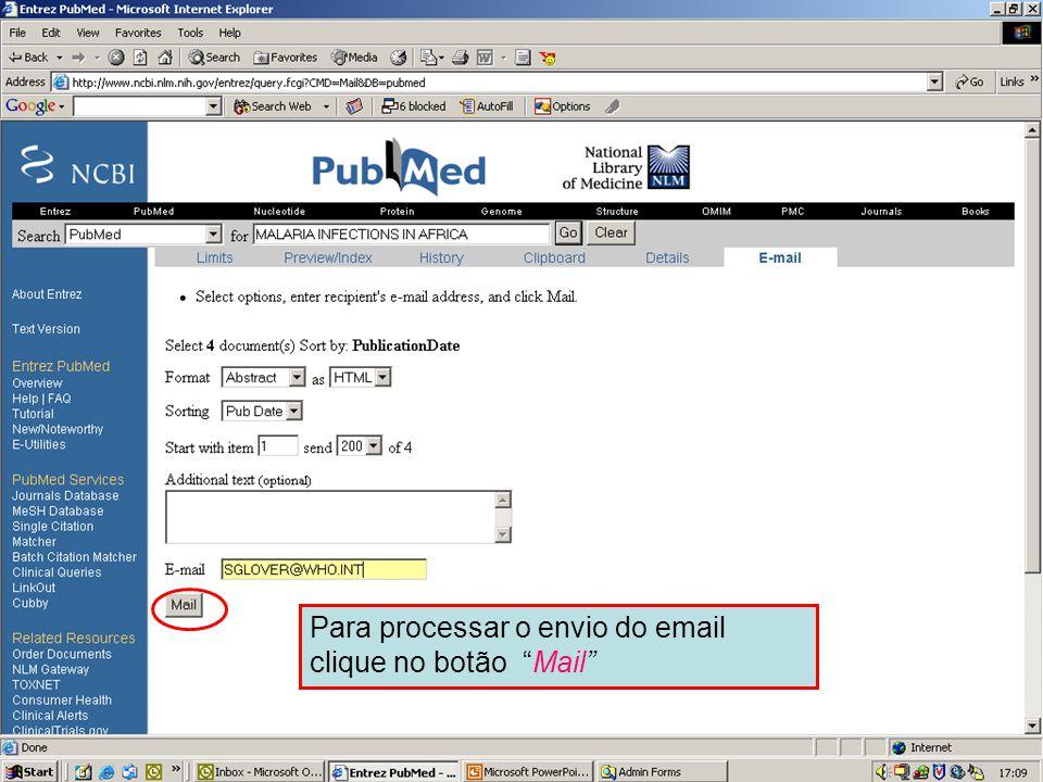 Enviando por Email 4 Para processar o envio do email clique no botão Mail .