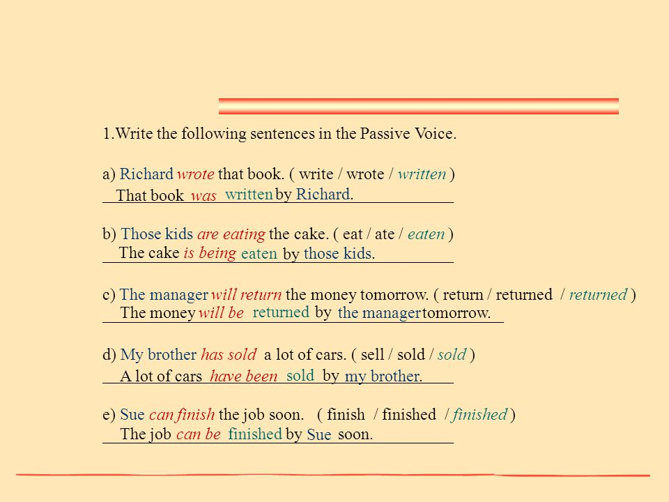 1.Write the following sentences in the Passive Voice.