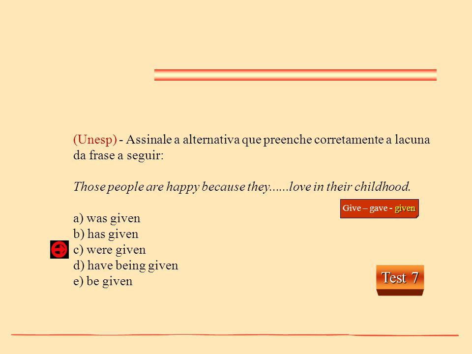 (Unesp) - Assinale a alternativa que preenche corretamente a lacuna da frase a seguir: