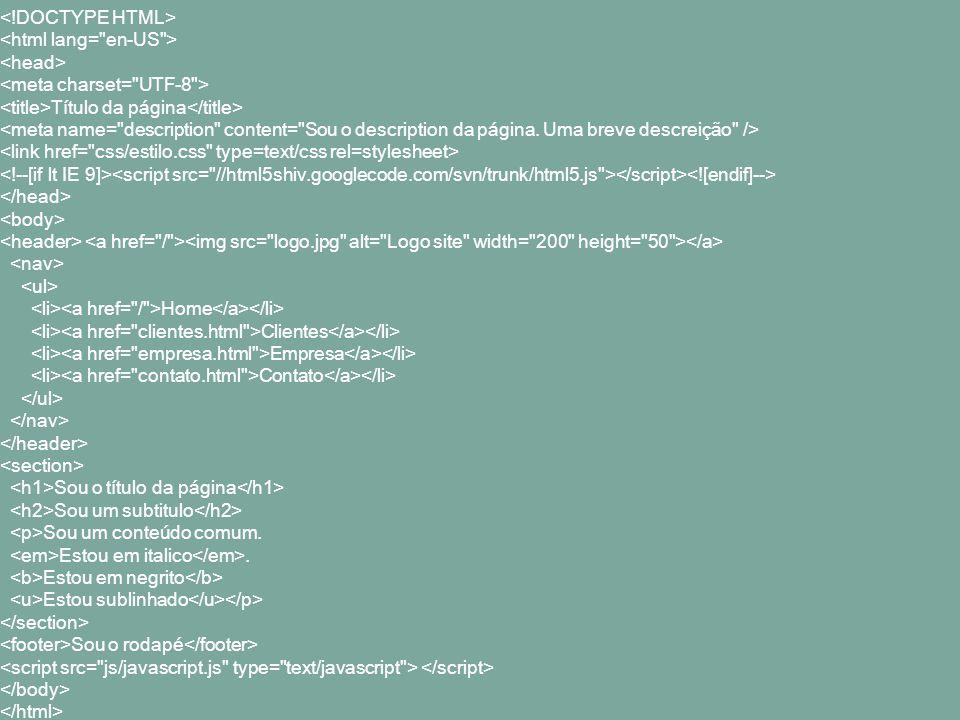 <!DOCTYPE HTML> <html lang= en-US > <head> <meta charset= UTF-8 > <title>Título da página</title>