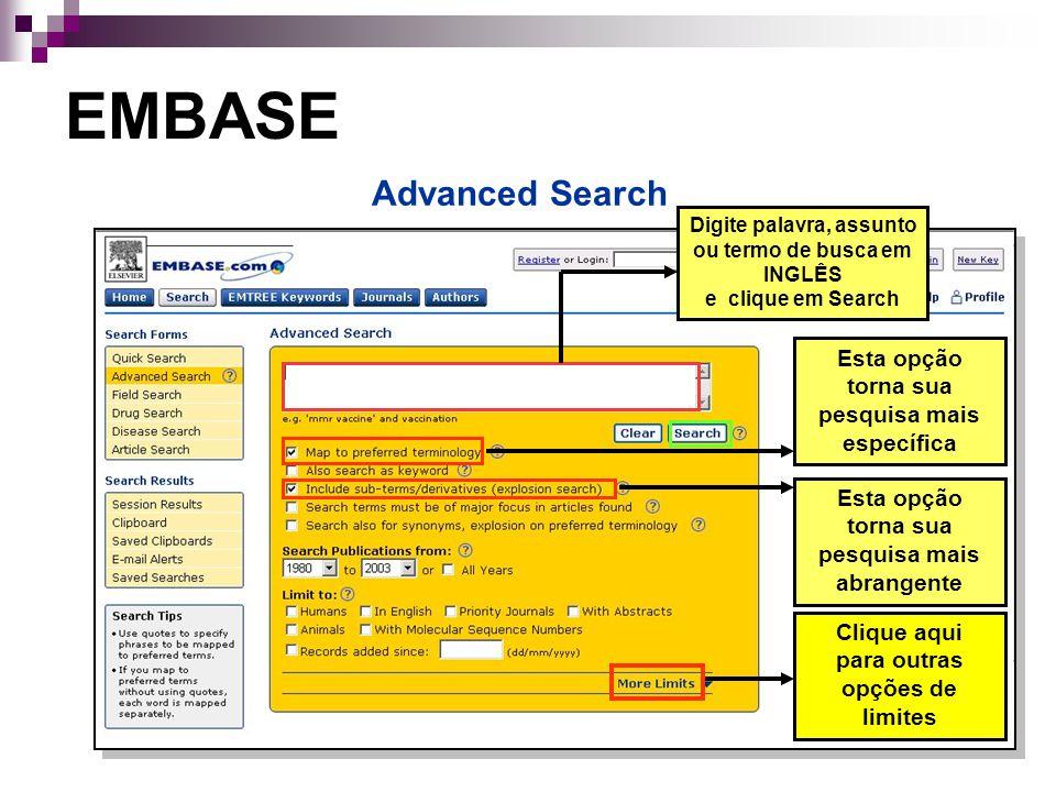 EMBASE Advanced Search Esta opção torna sua pesquisa mais específica