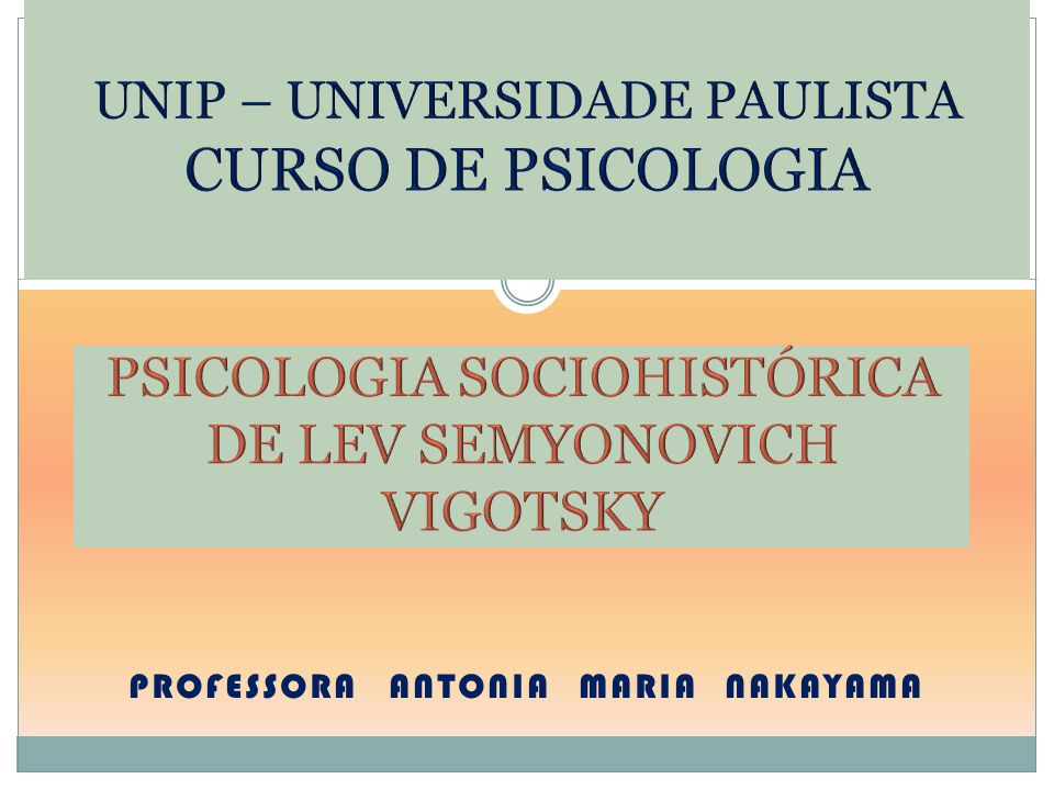 PSICOLOGIA SOCIOHISTÓRICA DE LEV SEMYONOVICH VIGOTSKY