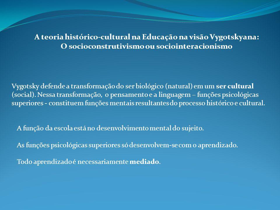 A teoria histórico-cultural na Educação na visão Vygotskyana: