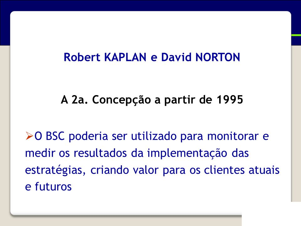 Evolução do Balanced Scorecard Robert KAPLAN e David NORTON
