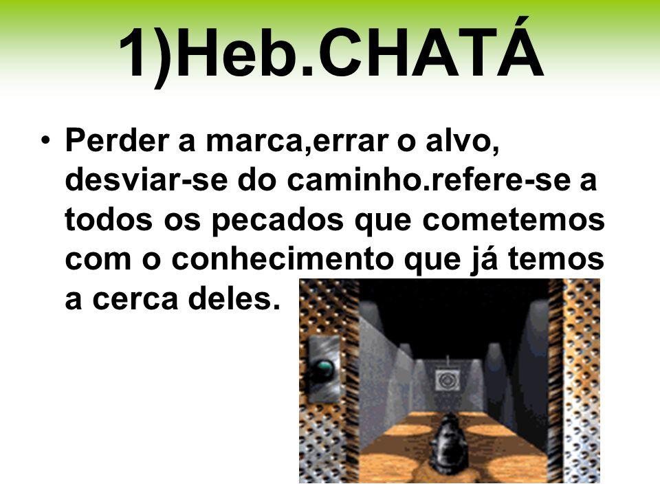 1)Heb.CHATÁ