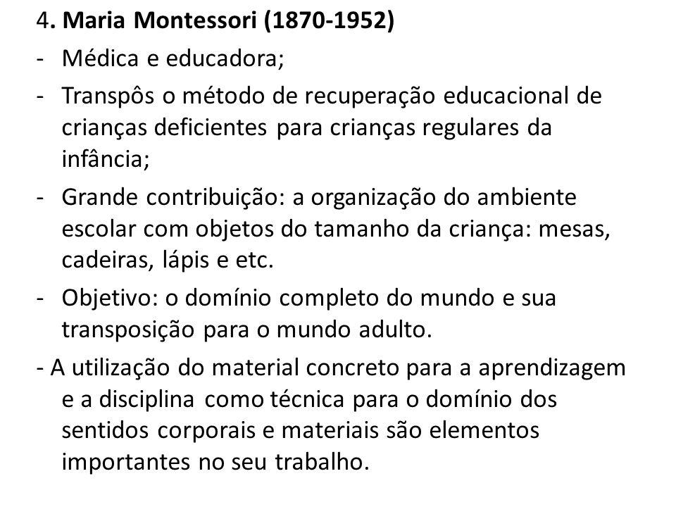 4. Maria Montessori (1870-1952) Médica e educadora;