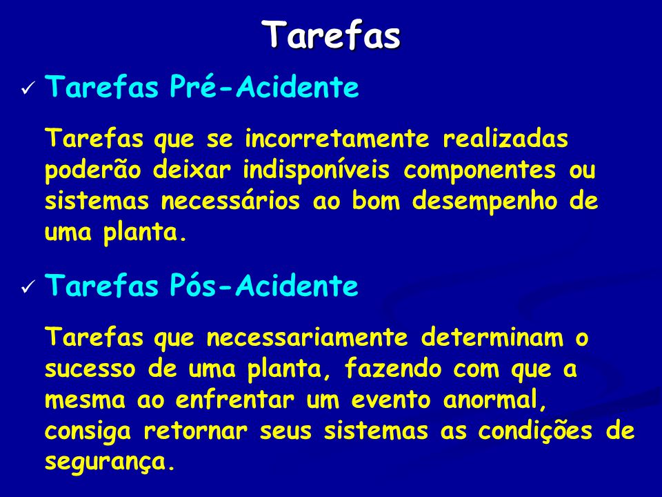 Tarefas Tarefas Pré-Acidente Tarefas Pós-Acidente
