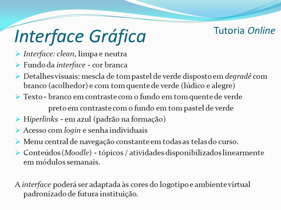 Interface Gráfica Tutoria Online Interface: clean, limpa e neutra