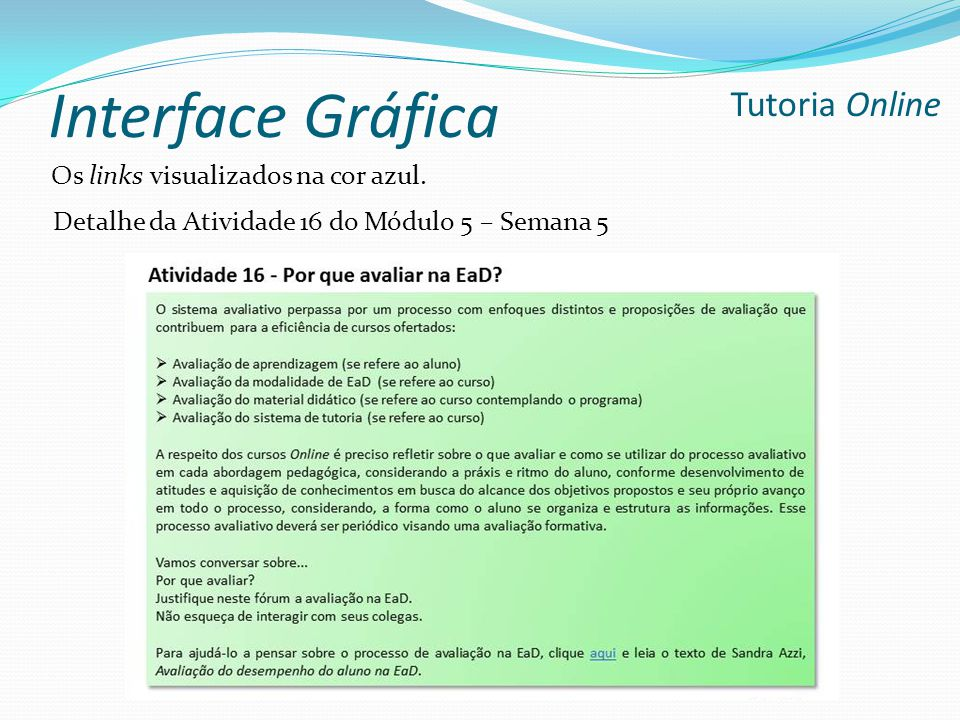 Interface Gráfica Tutoria Online Os links visualizados na cor azul.