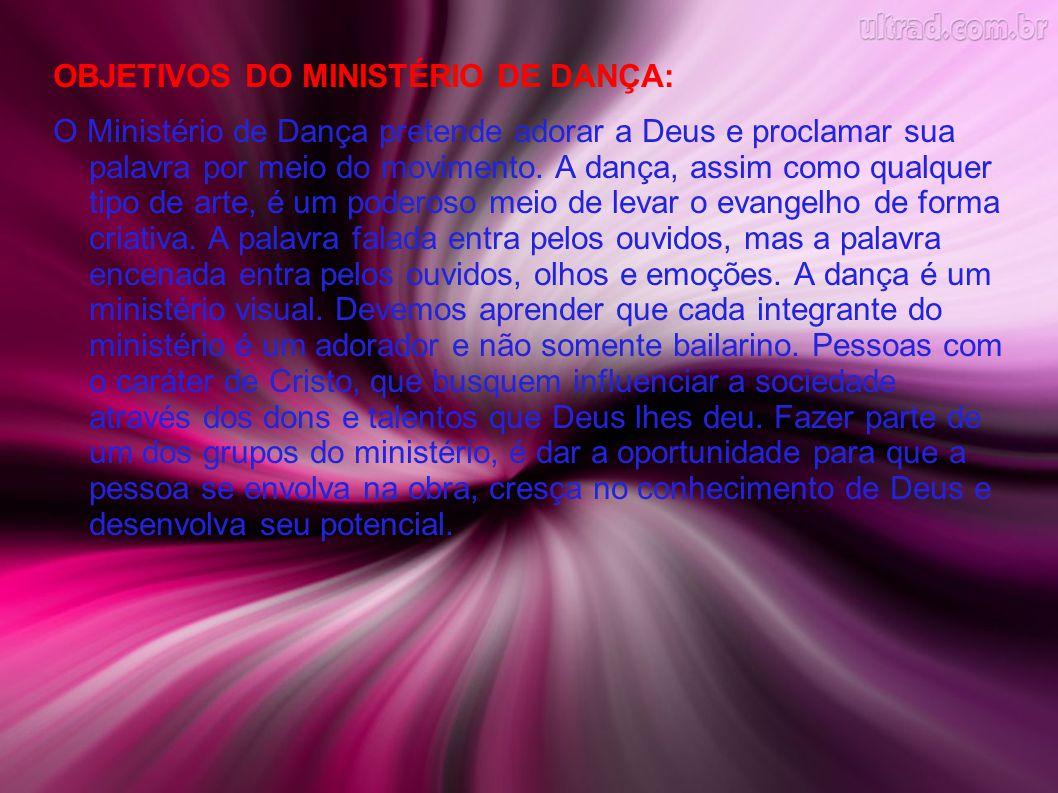 OBJETIVOS DO MINISTÉRIO DE DANÇA: