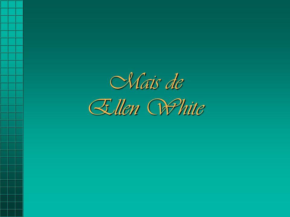 Mais de Ellen White