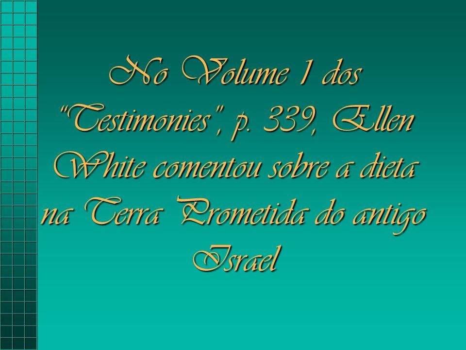 No Volume 1 dos Testimonies , p