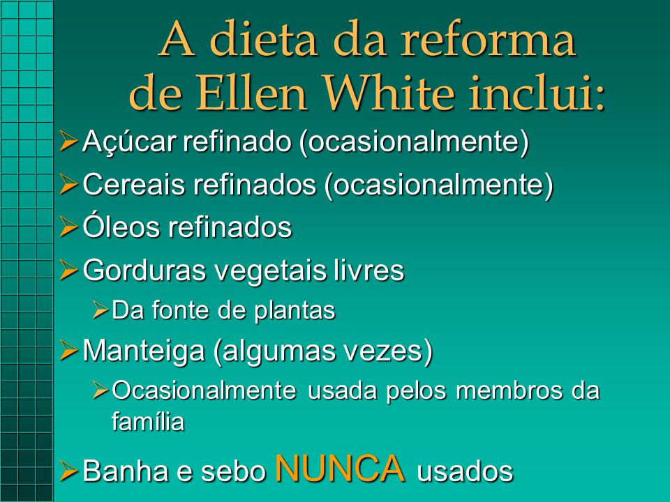 A dieta da reforma de Ellen White inclui:
