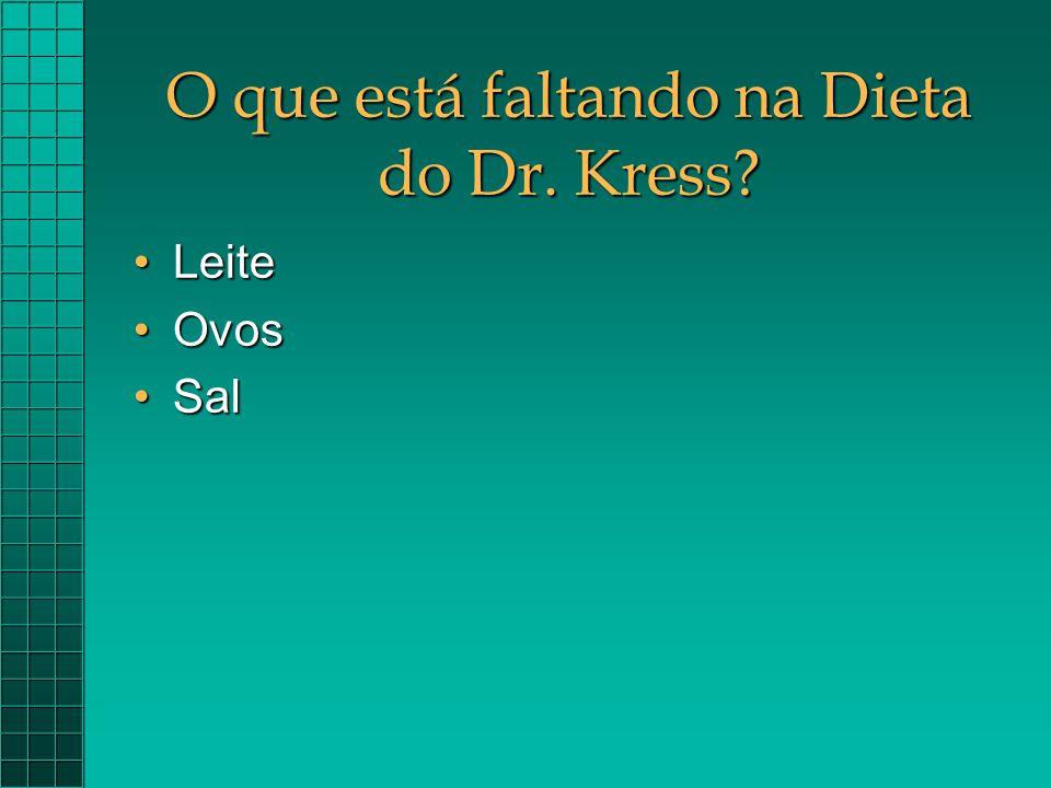 O que está faltando na Dieta do Dr. Kress