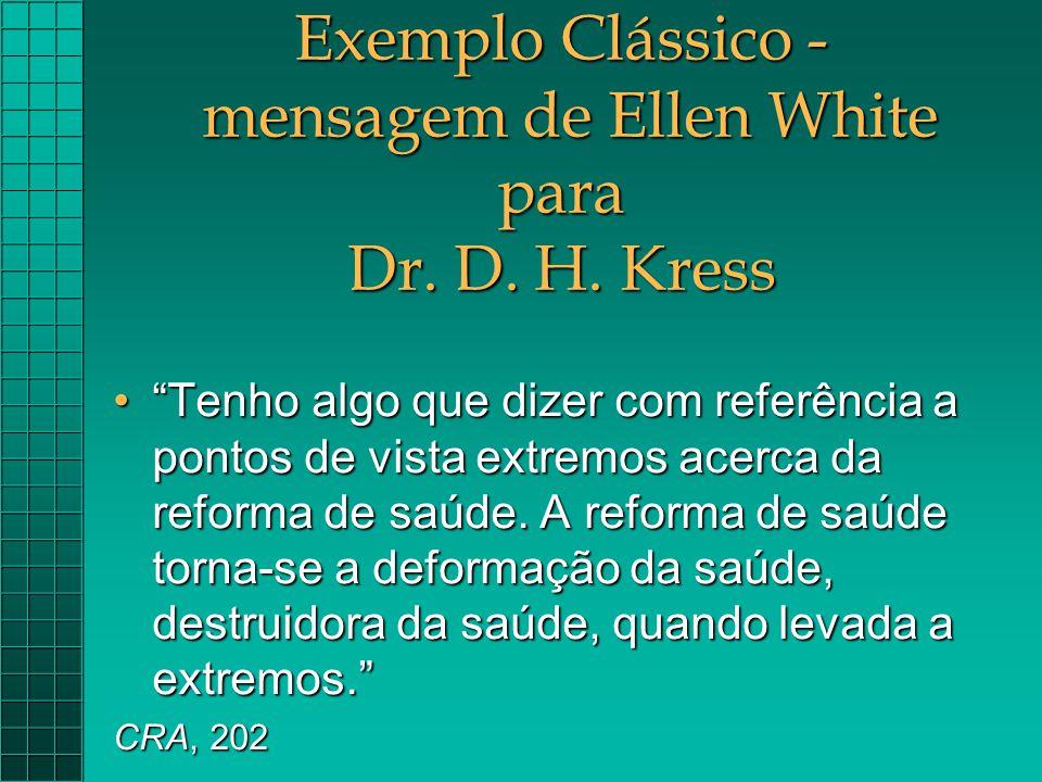 Exemplo Clássico - mensagem de Ellen White para Dr. D. H. Kress
