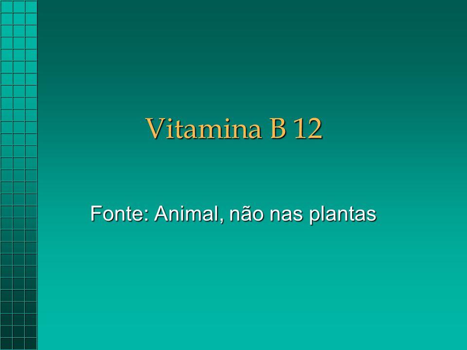 Fonte: Animal, não nas plantas