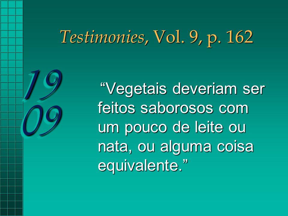 Testimonies, Vol. 9, p. 162 19 09.