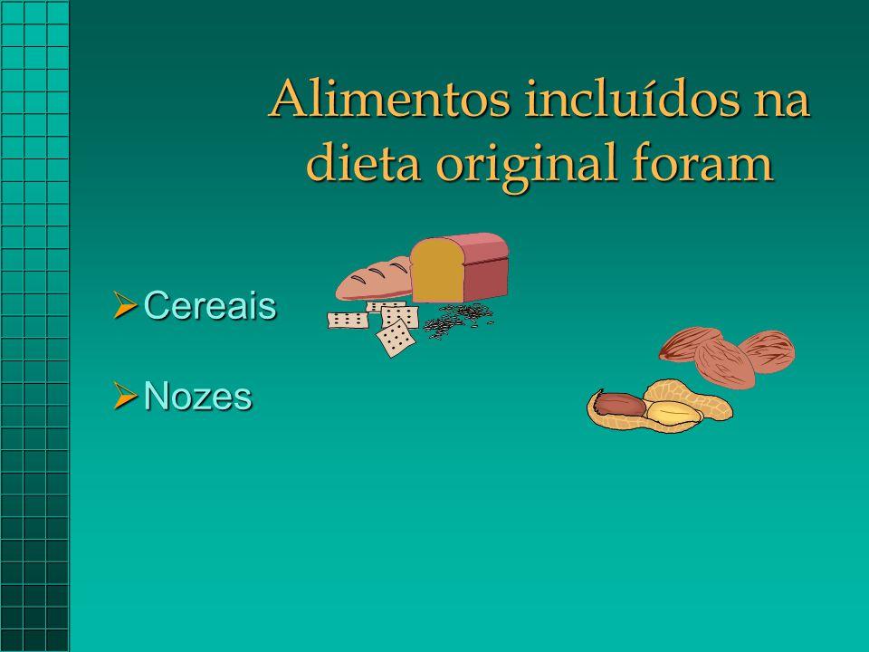 Alimentos incluídos na dieta original foram