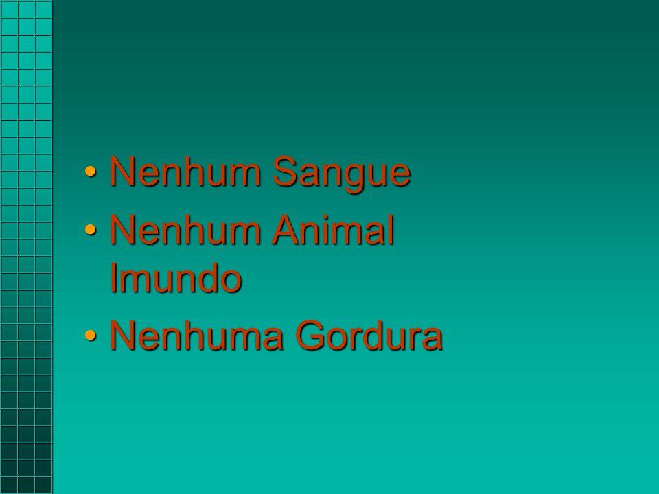 Nenhum Sangue Nenhum Animal Imundo Nenhuma Gordura