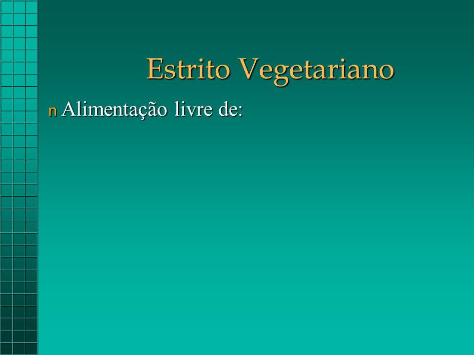 Estrito Vegetariano Alimentação livre de:
