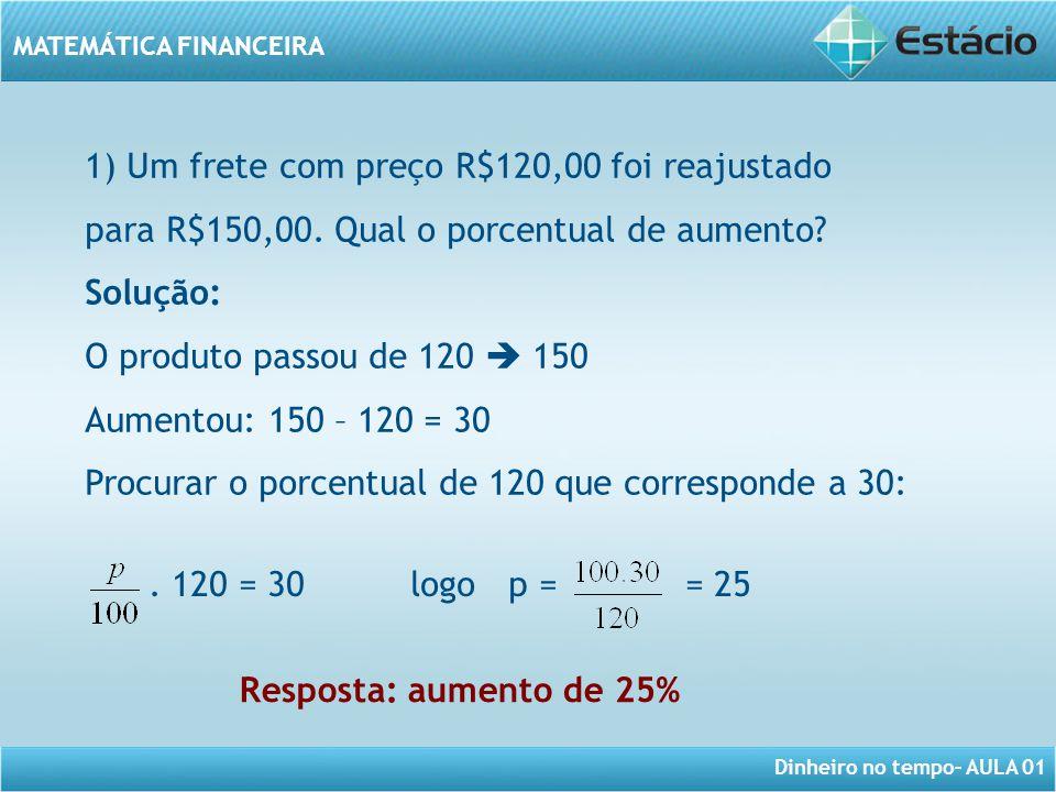 1) Um frete com preço R$120,00 foi reajustado