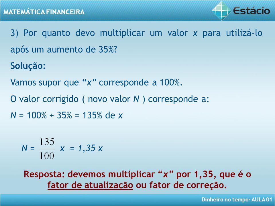 3) Por quanto devo multiplicar um valor x para utilizá-lo após um aumento de 35%