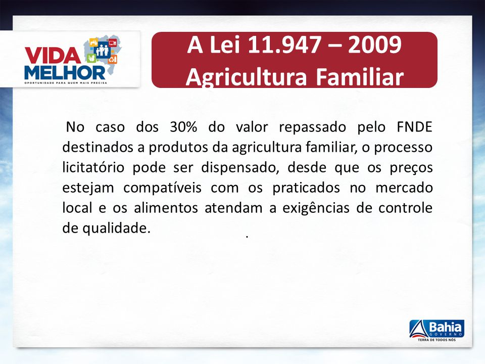 A Lei 11.947 – 2009 Agricultura Familiar