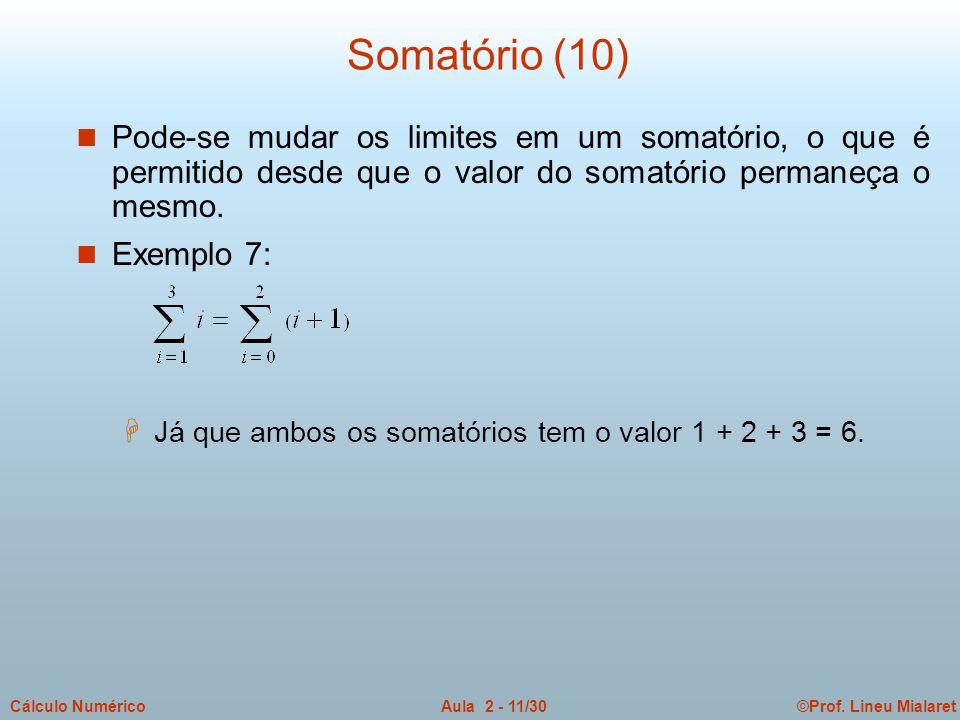 Somatório (10) Pode-se mudar os limites em um somatório, o que é permitido desde que o valor do somatório permaneça o mesmo.