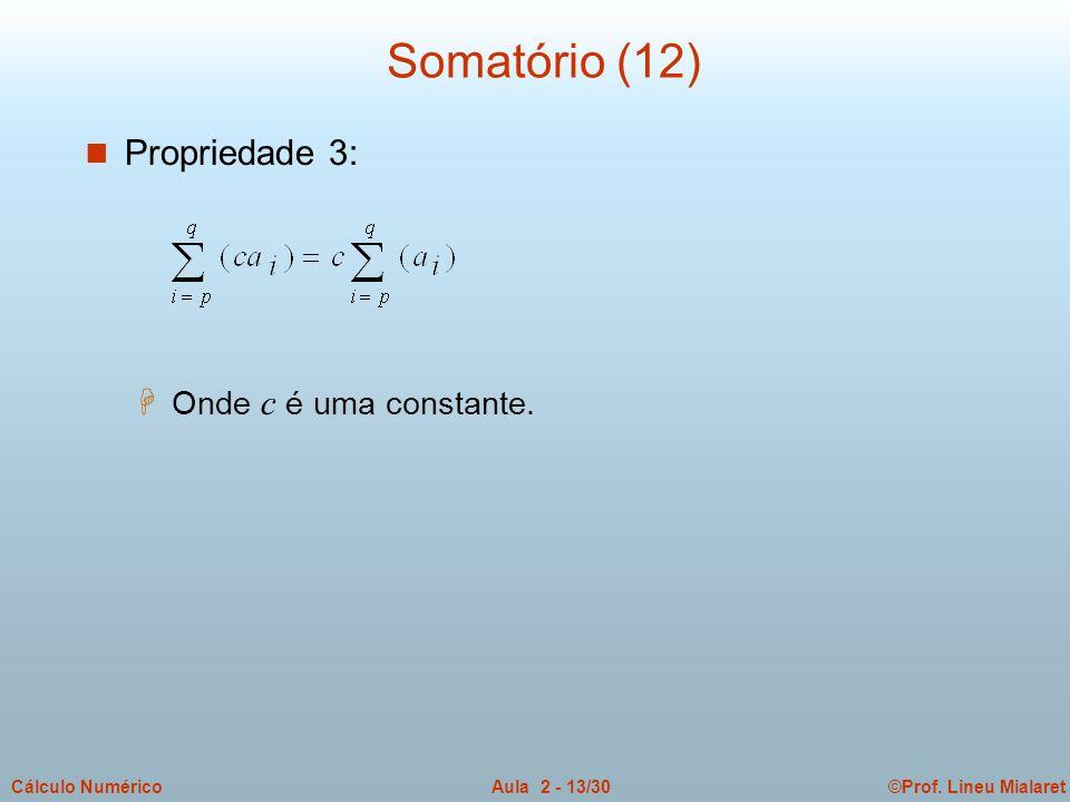 Somatório (12) Propriedade 3: Onde c é uma constante.