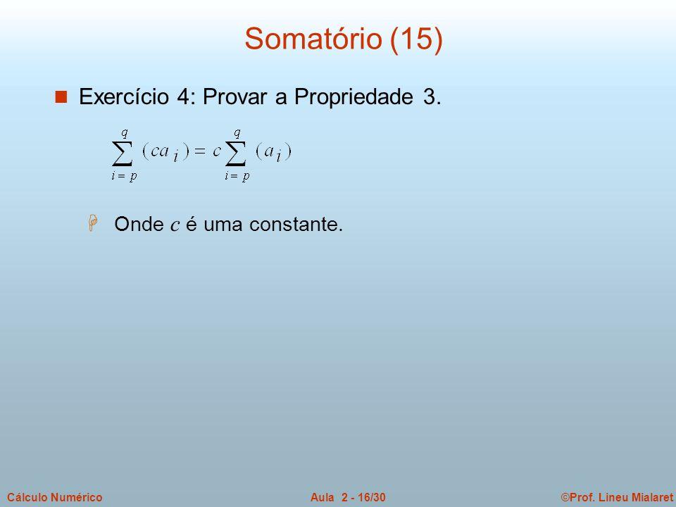 Somatório (15) Exercício 4: Provar a Propriedade 3.