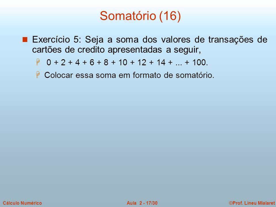 Somatório (16) Exercício 5: Seja a soma dos valores de transações de cartões de credito apresentadas a seguir,