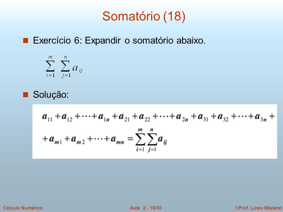 Somatório (18) Exercício 6: Expandir o somatório abaixo. Solução: