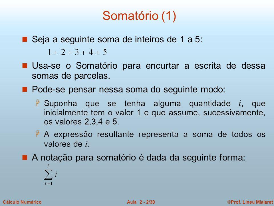 Somatório (1) Seja a seguinte soma de inteiros de 1 a 5: