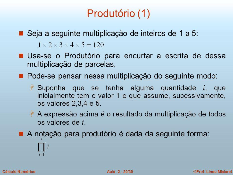 Produtório (1) Seja a seguinte multiplicação de inteiros de 1 a 5: