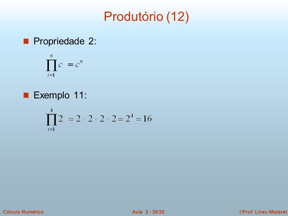 Produtório (12) Propriedade 2: Exemplo 11: