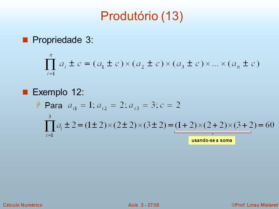 Produtório (13) Propriedade 3: Exemplo 12: Para usando-se a soma