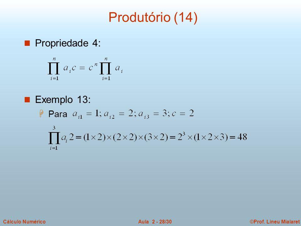 Produtório (14) Propriedade 4: Exemplo 13: Para