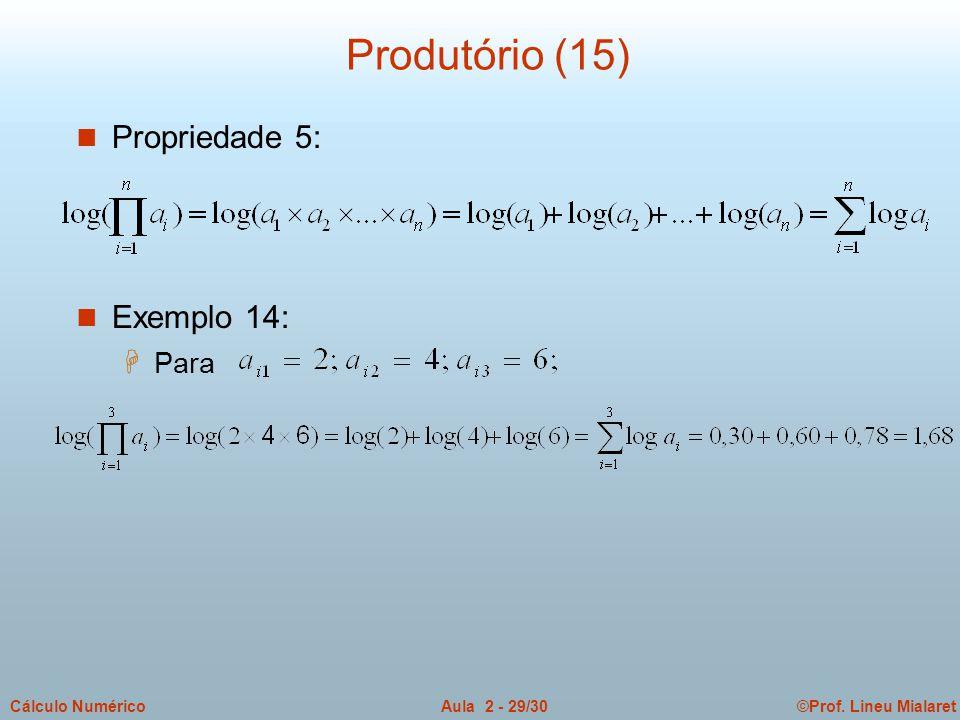 Produtório (15) Propriedade 5: Exemplo 14: Para