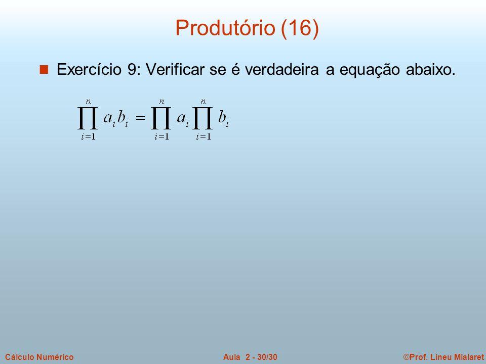 Produtório (16) Exercício 9: Verificar se é verdadeira a equação abaixo.