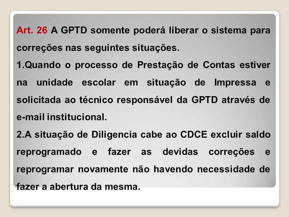 Art. 26 A GPTD somente poderá liberar o sistema para correções nas seguintes situações.