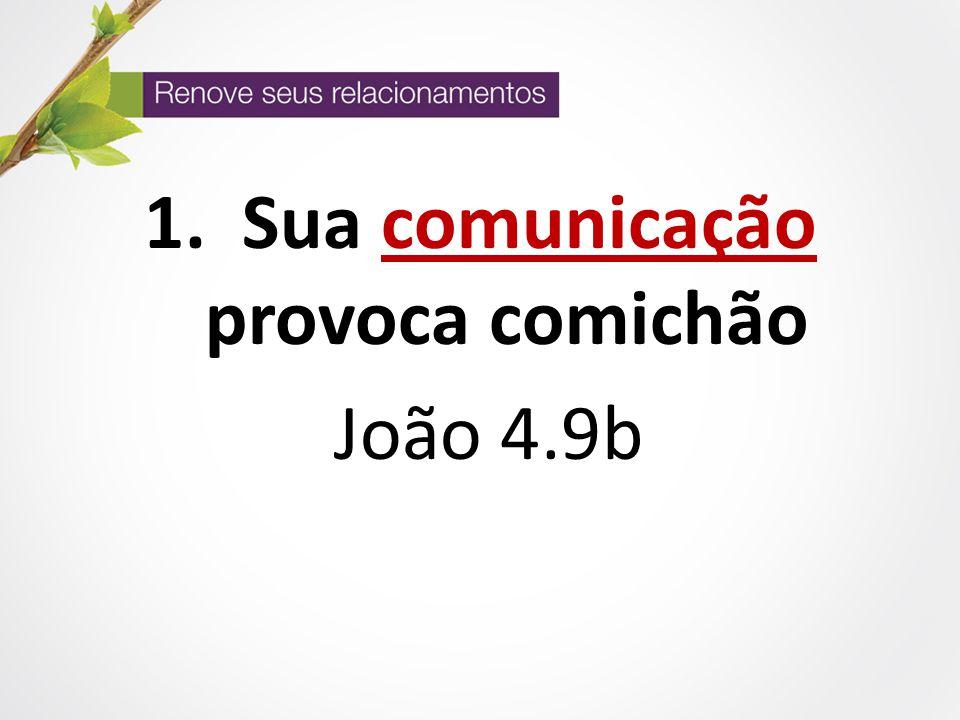 Sua comunicação provoca comichão