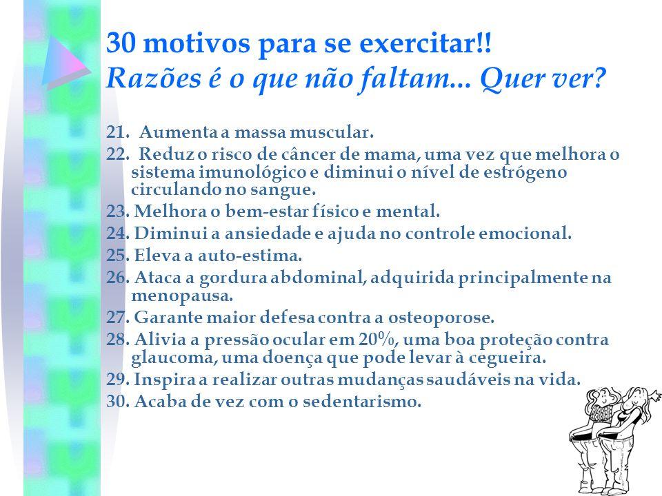 30 motivos para se exercitar!! Razões é o que não faltam... Quer ver
