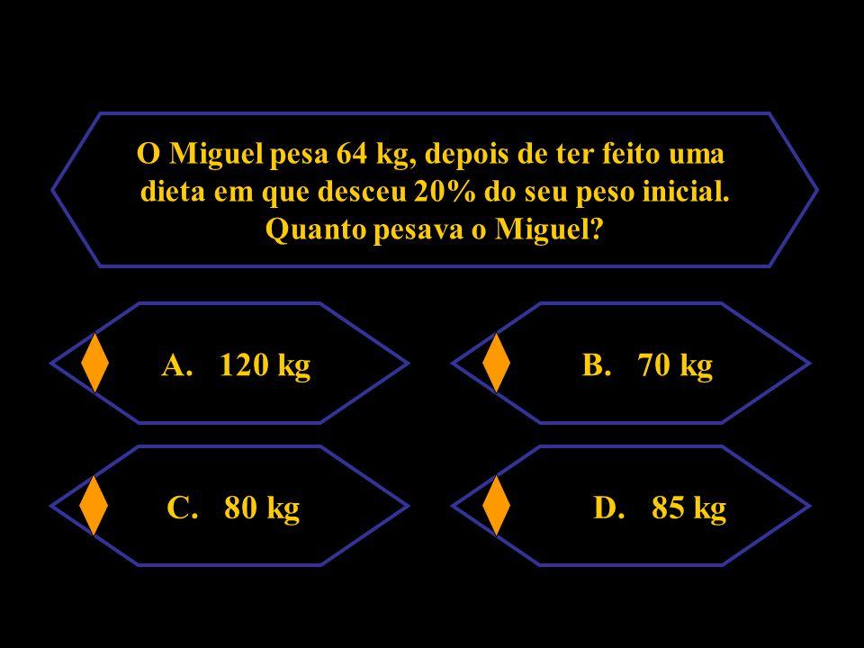 O Miguel pesa 64 kg, depois de ter feito uma