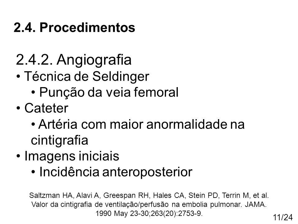 2.4.2. Angiografia 2.4. Procedimentos Técnica de Seldinger