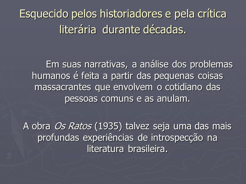 Esquecido pelos historiadores e pela crítica literária durante décadas.