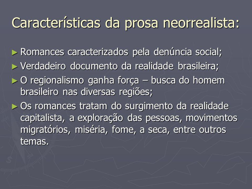 Características da prosa neorrealista: