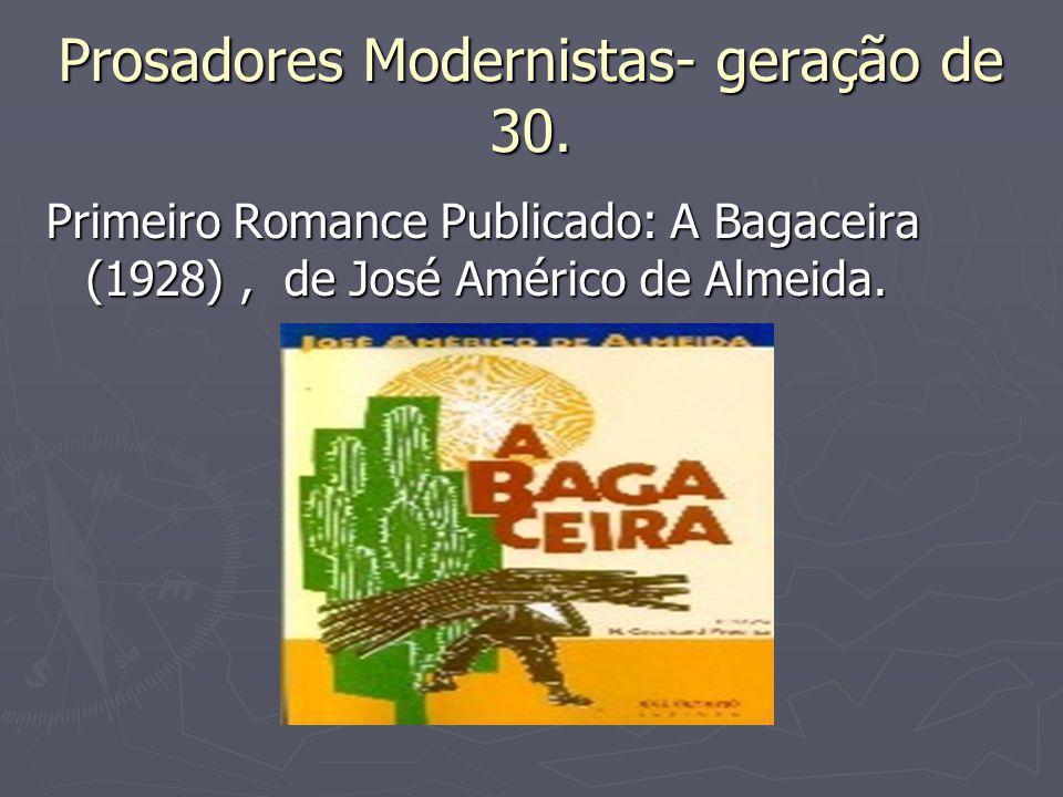 Prosadores Modernistas- geração de 30.