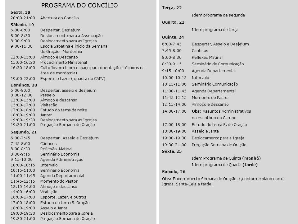 PROGRAMA DO CONCÍLIO Sexta, 18 20:00-21:00 Abertura do Concílio