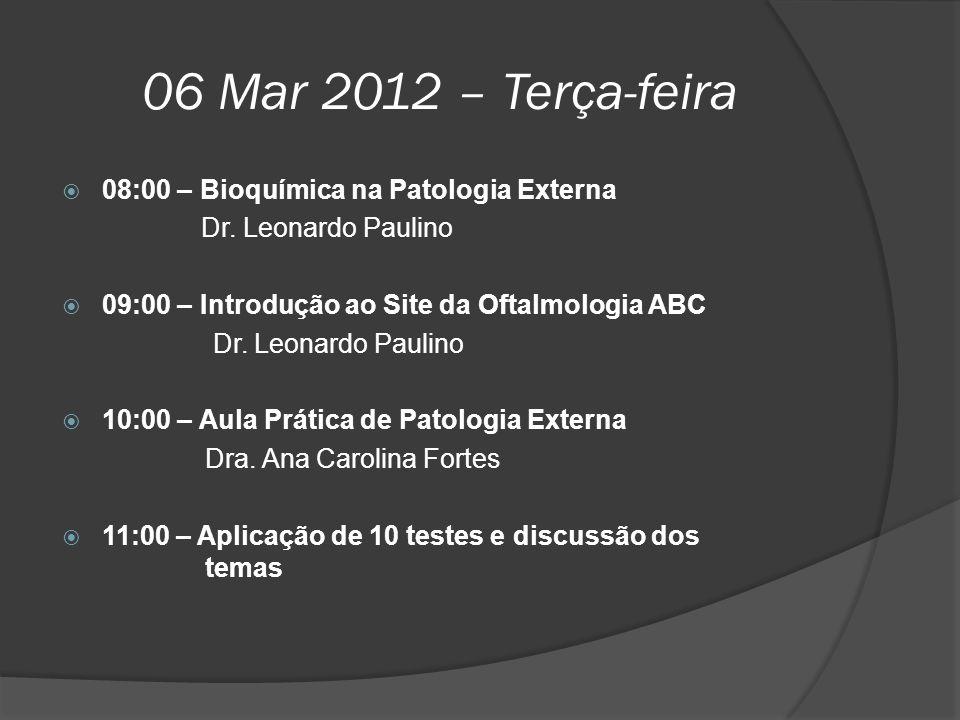06 Mar 2012 – Terça-feira 08:00 – Bioquímica na Patologia Externa