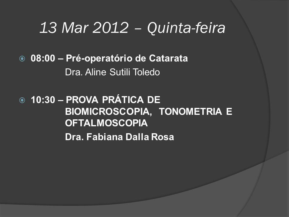 13 Mar 2012 – Quinta-feira 08:00 – Pré-operatório de Catarata